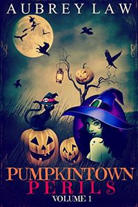 Pumpkintown Perils by Aubrey Law