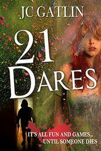 21 Dares by J. C. Gatlin