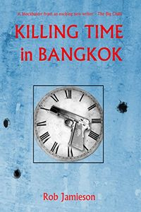 Killing Time in Bangkok by Rob Jamieson