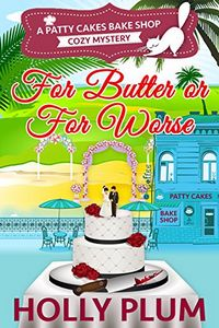 For Butter or For Worse by Holly Plum