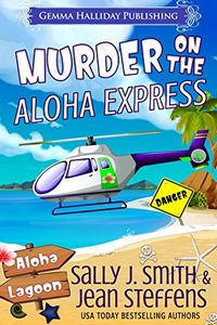 Murder on the Aloha Express by Sally J. Smith & Jean Steffens