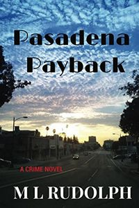Pasadena Payback by M. L. Rudolph