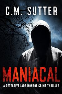 Maniacal by C. M. Sutter