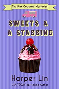 Sweets and a Stabbing by Harper Lin