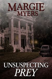 Unsuspecting Prey by Margie Myers