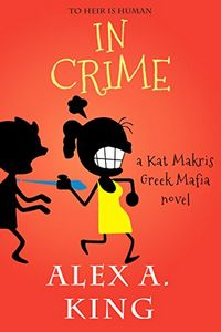 In Crime by Alex A. King