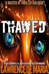 Thawed by Lawrence De Maria