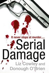 Serial Damage by Liz Cowley and Donough O'Brien