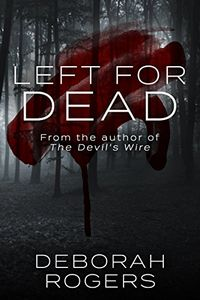 Left for Dead by Deborah Rogers