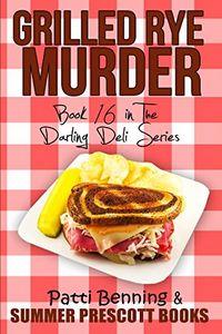 Grilled Rye Murder by Patti Benning