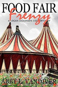 Food Fair Frenzy by Abby L. Vandiver
