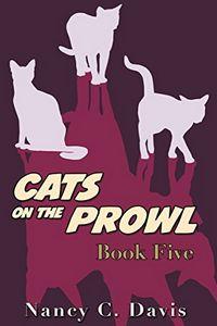 Cats on the Prowl 5 by Nancy C. Davis