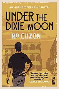 Under the Dixie Moon by Ro Cuzon