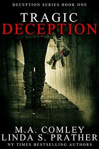 Tragic Deception by M. A. Comley and Linda S. Prather