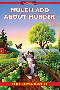 Mulch Ado about Murder by Edith Maxwell