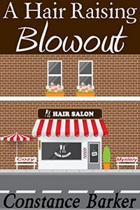 A Hair Raising Blowout by Constance Barker