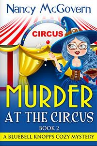 Murder at the Circus by Nancy McGovern