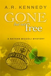 Gone but Not Free by A. R. Kennedy