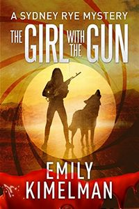 The Girl with the Gun by Emily Kimelman