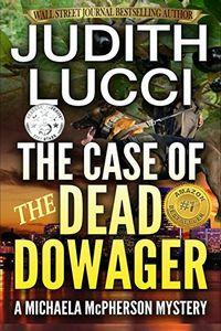 The Case of the Dead Dowager by Judith Lucci
