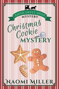 Christmas Cookie Mystery by Naomi Miller