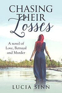 Chasing Their Losses by Lucia Sinn