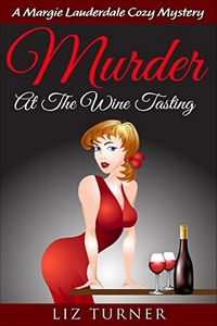 Murder at the Wine Tasting by Liz Turner