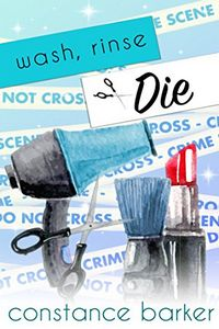 Wash, Rinse, Die by Constance Barker