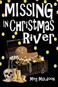 Missing in Christmas River by Meg Muldoon