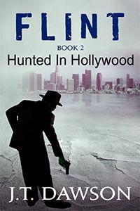 Hunted in Hollywood by J. T. Dawson