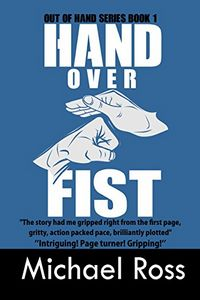 Hand Over Fist by Michael Ross