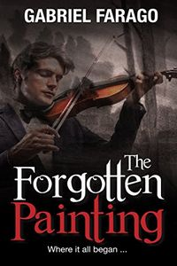 The Forgotten Painting by Gabriel Farago