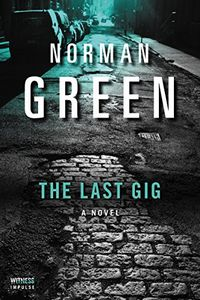 The Last Gig by Norman Green