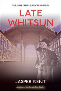 Late Whitsun by Jasper Kent