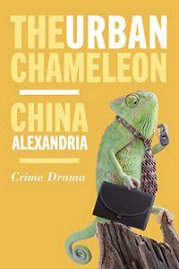 The Urban Chameleon by China Alexandria