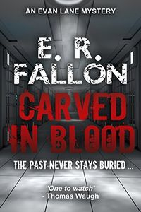 Carved in Blood by E. R. Fallon