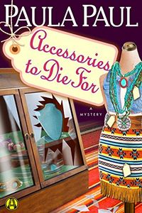 Accessories To Die For by Paula Paul