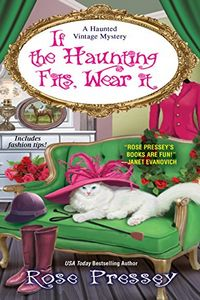 If the Haunting Fits, Wear It by Rose Pressey