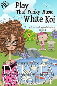 Play That Funky Music White Koi by Dakota Cassidy