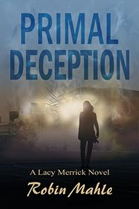 Primal Deception by Robin Mahle