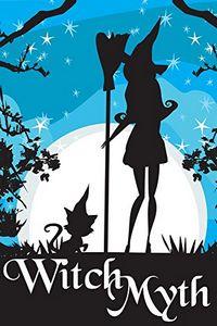 Witch Myth by Alexandria Clarke