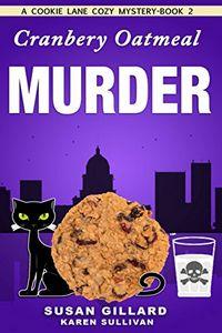 Cranberry Oatmeal Murder by Susan Gillard