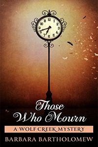 Those Who Mourn by Barbara Bartholomew