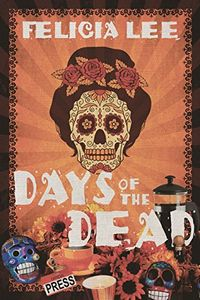 Days of the Dead by Felicia Lee