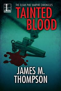 Tainted Blood by James M. Thompson