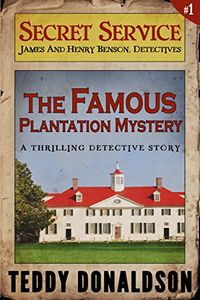 The Famous Plantation Mystery by Teddy Donaldson