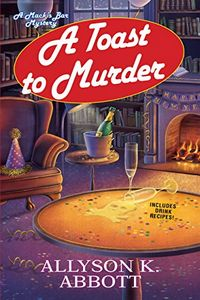 A Toast to Murder by Allyson K. Abbott
