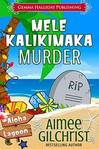 Mele Kalikimaka Murder by Aimee Gilchrist
