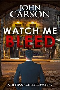 Watch Me Bleed by John Carson