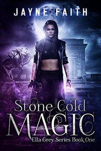 Stone Cold Magic by Jayne Faith